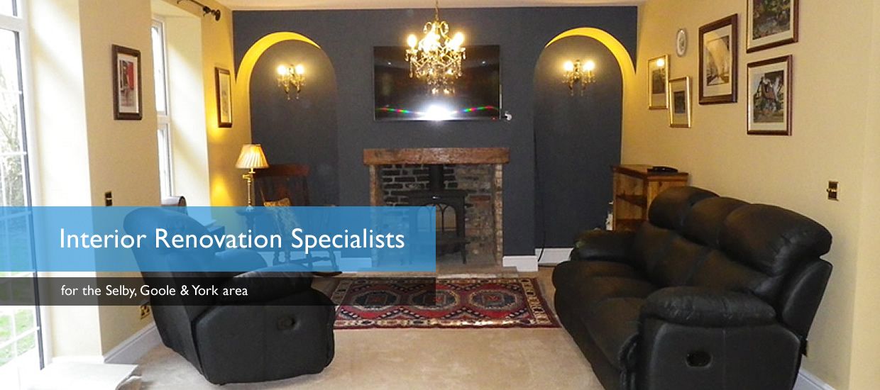 Interior Renovation Specialists York Selby Goole